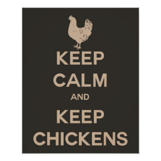 Keep Calm and Keep Chickens Poster