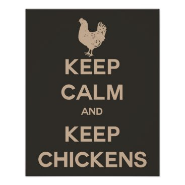 cesstrelle Keep Calm and Keep Chickens Poster