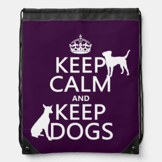 Keep Calm and Keep Dogs - all colours Drawstring Backpack