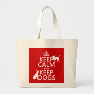 Keep Calm and Keep Dogs - all colours Large Tote Bag