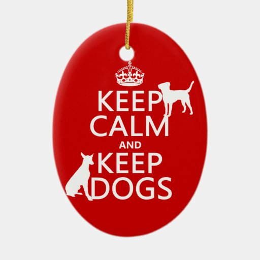 Keep Calm and Keep Dogs - all colours Christmas Ornament