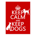 Keep Calm and Keep Dogs - all colours Postcard
