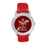Keep Calm and Keep Dogs - all colours Wrist Watches