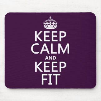 Keep Calm and Keep Fit (customize colors) Mouse Pad