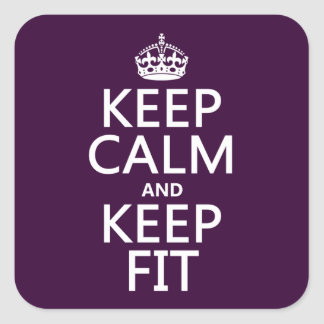 Keep Calm and Keep Fit (customize colors) Square Sticker