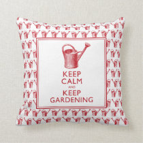 Keep Calm and Keep Gardening Funny Gardener Throw Pillow