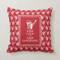 Keep Calm and Keep Gardening Funny Throw Pillow