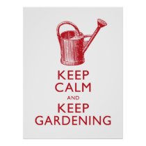 Keep Calm and Keep Gardening Garden Shop Poster
