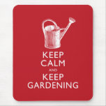 Keep Calm and Keep Gardening Gardener's Funny Mouse Pad