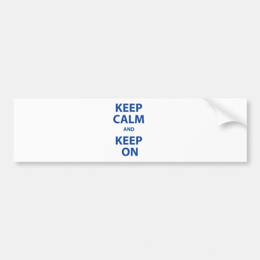 Keep Calm and Keep On Bumper Stickers