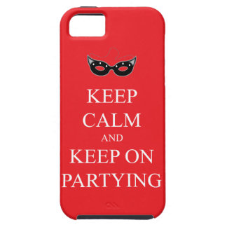 Keep Calm and Keep on Partying iPhone 5 Case