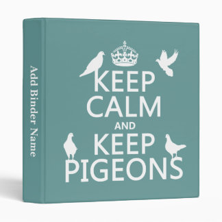 Keep Calm and Keep Pigeons - all colours 3 Ring Binder