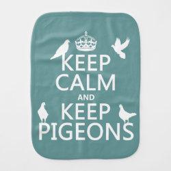 Burp Cloth with Keep Calm and Keep Pigeons design