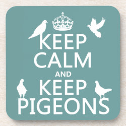 Beverage Coaster with Keep Calm and Keep Pigeons design
