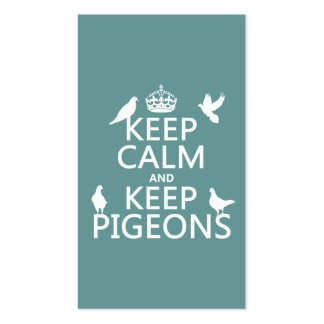 Keep Calm and Keep Pigeons - all colours Business Card