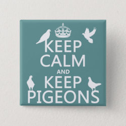 Square Button with Keep Calm and Keep Pigeons design
