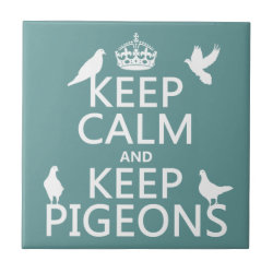 Small Ceremic Tile (4.25' x 4.25') with Keep Calm and Keep Pigeons design