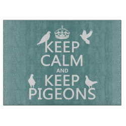 Decorative Glass Cutting Board 15'x11' with Keep Calm and Keep Pigeons design