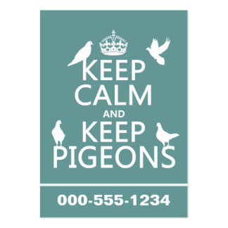 Keep Calm and Keep Pigeons - all colours Large Business Card