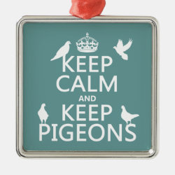 Premium Square Ornament with Keep Calm and Keep Pigeons design