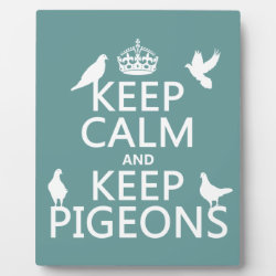 Photo Plaque 8' x 10' with Easel with Keep Calm and Keep Pigeons design