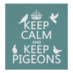 Matte Poster with Keep Calm and Keep Pigeons design