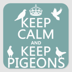 Square Sticker with Keep Calm and Keep Pigeons design