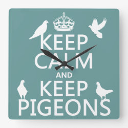 Square Wall Clock with Keep Calm and Keep Pigeons design