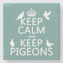 Marble Coaster with Keep Calm and Keep Pigeons design