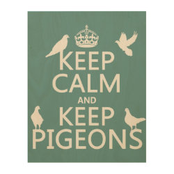 11'x14' Wood Canvas with Keep Calm and Keep Pigeons design
