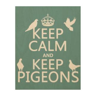 Keep Calm and Keep Pigeons - all colours Wood Print