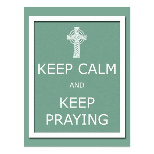 Keep Calm and Keep Praying Postcard
