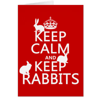 Keep Calm and Keep Rabbits - all colors Greeting Card