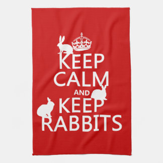 Keep Calm and Keep Rabbits - all colors Kitchen Towel