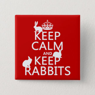 Keep Calm and Keep Rabbits - all colors Pinback Button