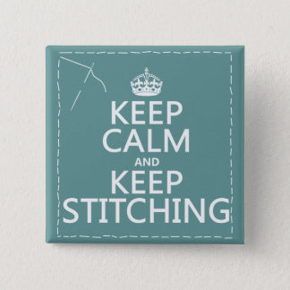 Keep Calm and Keep Stitching (all colors) Button