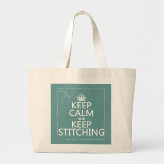 Keep Calm and Keep Stitching (all colors) Large Tote Bag