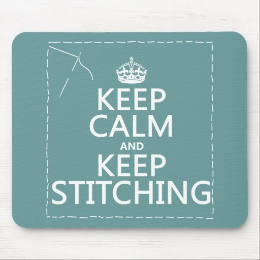 Keep Calm and Keep Stitching (all colors) Mouse Pad