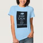 Keep Calm And Keep Tarantulas Tee Shirts
