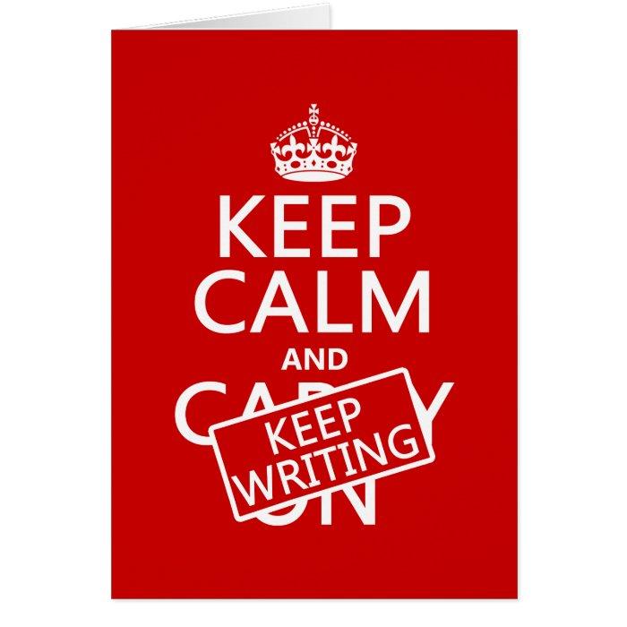 Keep Calm and Keep Writing Card