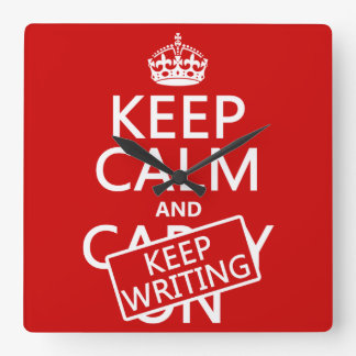 Keep Calm and Keep Writing Square Wall Clock