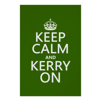 Keep Calm and Kerry On (any color) Poster