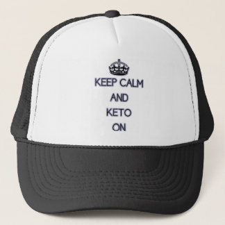 Keep Calm and Keto On, for those Keto'ing Trucker Hat