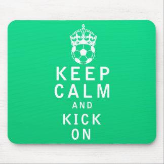 Keep Calm and Kick On Mouse Pad