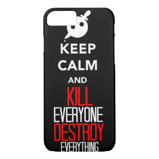 Keep calm and kill everyone.. destroy everything iPhone 7 case
