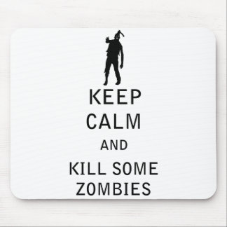 Keep Calm and Kill Some Zombies Mouse Pad