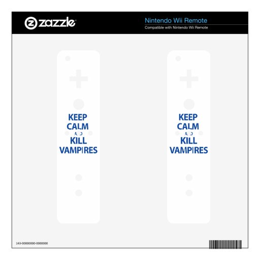 Keep Calm and Kill Vampires Decal For The Wii Remote
