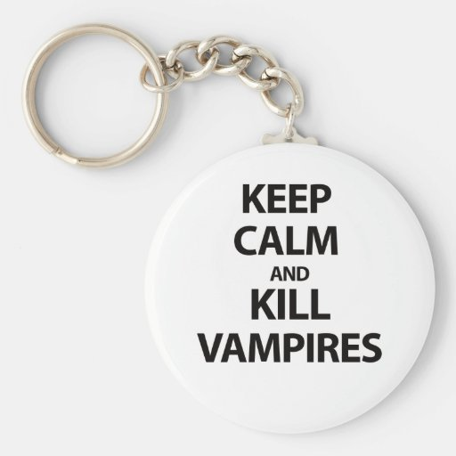 Keep Calm and Kill Vampires Keychain