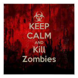 Keep Calm and kill zombie Poster