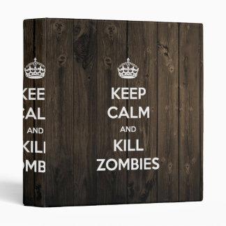 Keep calm and kill zombies 3 ring binder